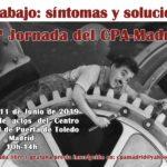 El Trabajo, síntomas y soluciones. IV Jornada del CPA-Madrid