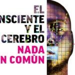 Hacia PIPOL 9: El inconsciente y el cerebro: nada en común