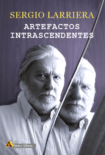 Reseña Artefactos intrascendentes de Sergio Larriera