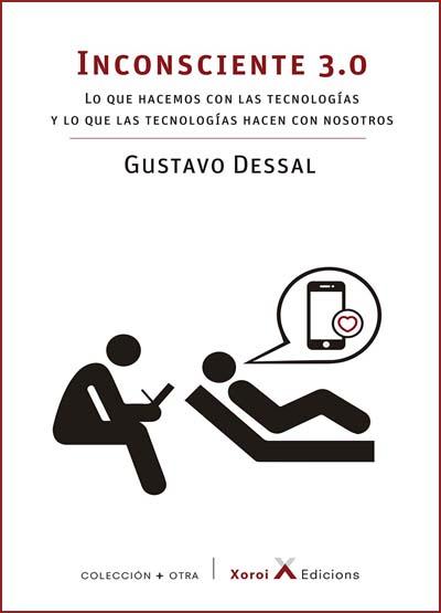 BOLM. Presentación. Inconsciente 3.0 de Gustavo Dessal. Reseña de Jesús Rubio.