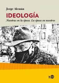 """BOLM – Presentación de """"Ideología. Nosotras en la época, la época en nosotros"""" de Jorge Alemán. Por Constanza Meyer, Celeste Stecco y Jesús Rubio"""