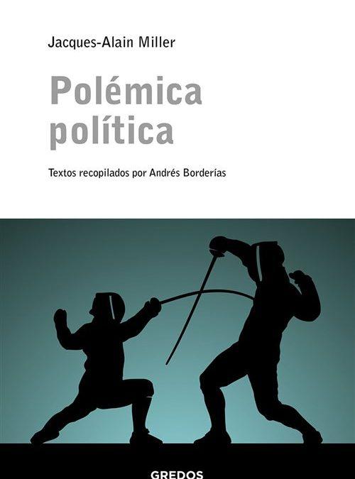 """Conversaciones sobre """"Polémica Política"""" de J-A Miller. Intervenciones"""